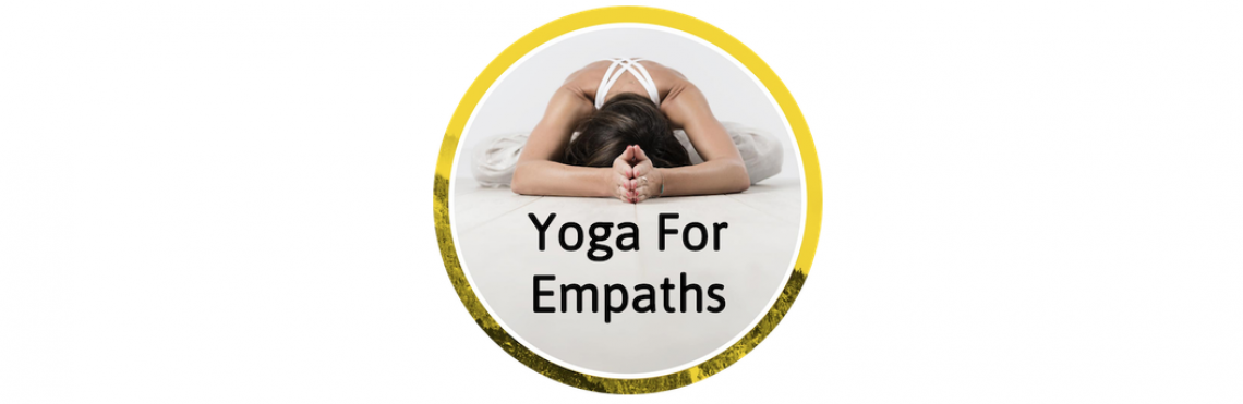 YOGA FOR EMPATHS & HIGHLY SENSITIVE PEOPLE / HSPs