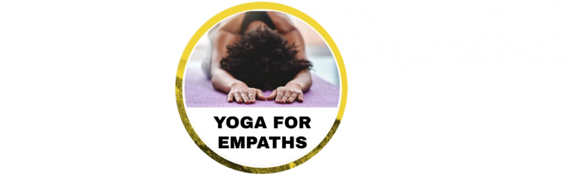 YOGA FOR EMPATHS & HSPs