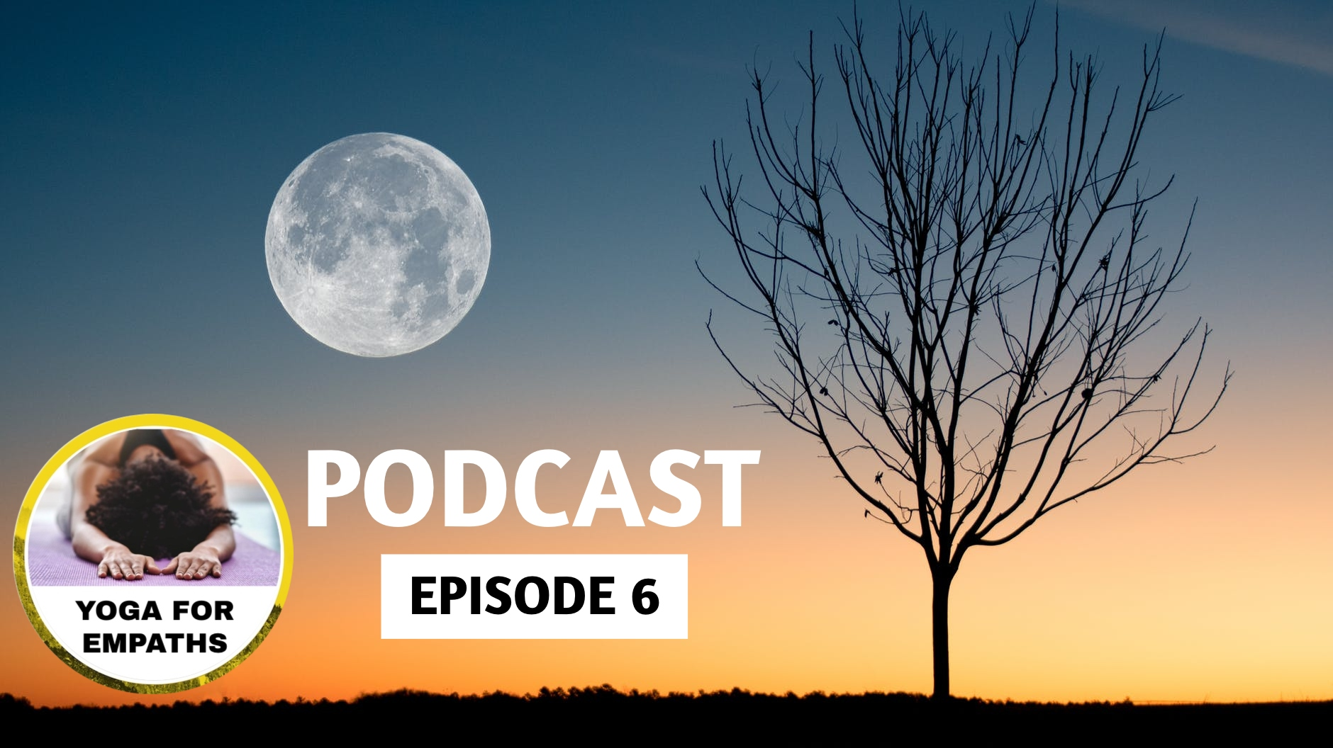 PODCAST – EPISODE 6: LEO FULL MOON Meditation & Reflections